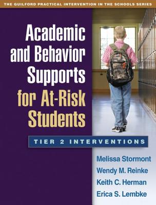 Academic and Behavior Supports for At-Risk Students By Stormont, Melissa/ Reinke, Wendy M./ Herman, Keith C./ Lembke, Erica